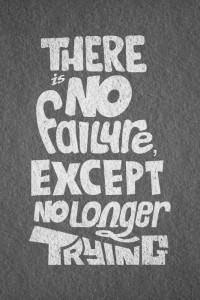 there is no failure except no longer trying 200x300 There is no failure, except no longer trying